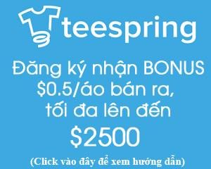 Ban ao thun Teespring nhan phan thuong len den 2500$